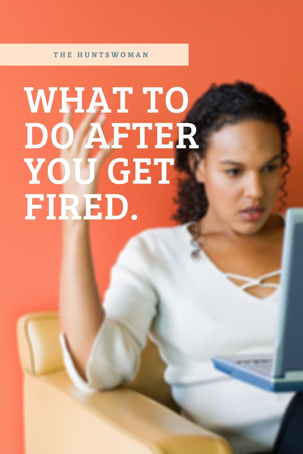 Just got fired? Here's what to do next