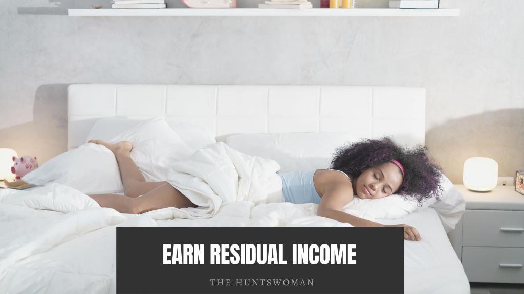 earn residual income to make more money