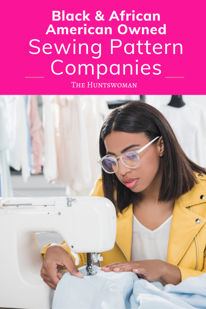 Check out this blog post for a list of Black and African American Owned sewing pattern companies!