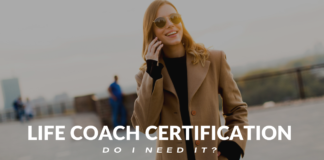 Do I need a life coach certification?