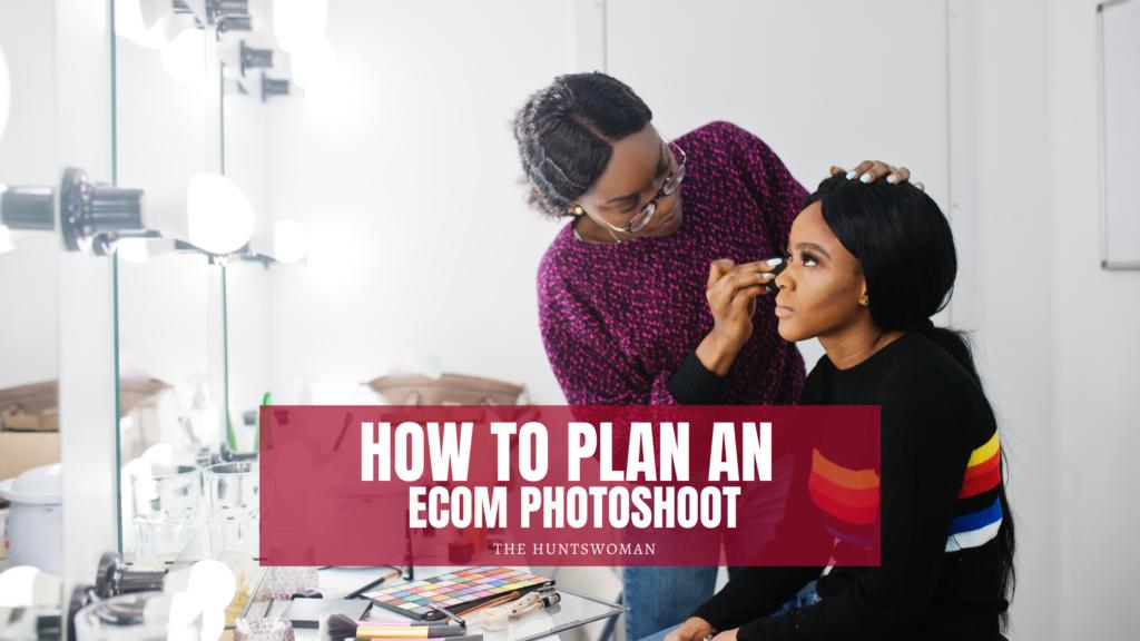 plan an ecom photoshoot